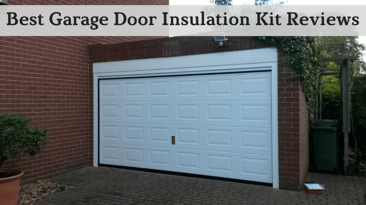 Best Garage Door Insulation Kit Reviews of 2019 | Top Buying