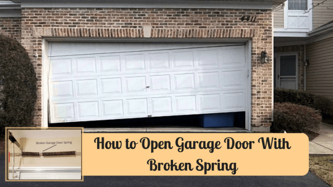 How To Open Garage Door With Broken Spring Do It Manually