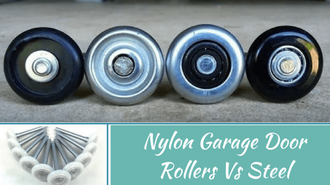 Nylon Garage Door Rollers Vs Steel