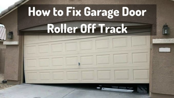 how to fix garage door roller off track repair it now - Garage Door Off Track