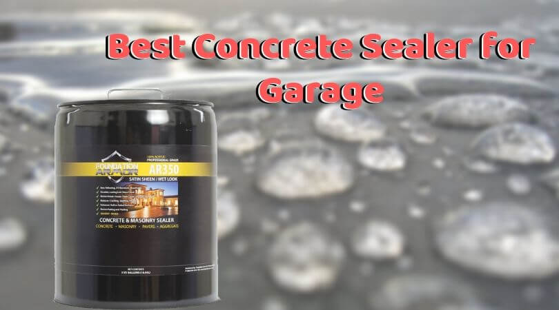 Best Concrete Sealer for Garage