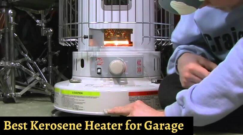 Best Kerosene Heater for Garage – Top Reviewed Garage Heaters of 2019
