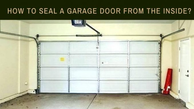 How to Seal a Garage Door from the Inside_