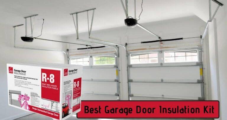 Best Garage Door Insulation Kit Reviews Of 2020 Top Buying Guide