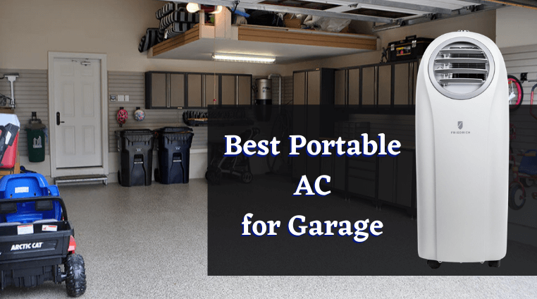Best Portable AC for Garage - Cool Your Garage in 2020